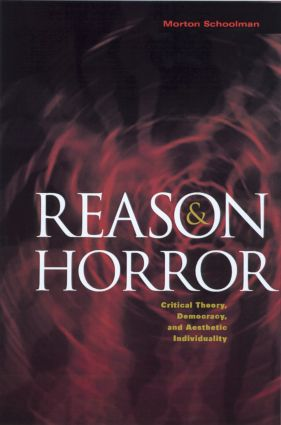 Reason and Horror: Critical Theory, Democracy and Aesthetic Individuality (Paperback) book cover
