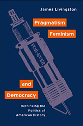 Pragmatism, Feminism, and Democracy