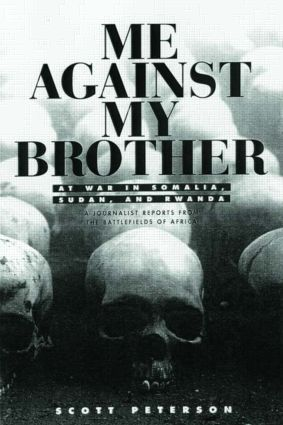 Me Against My Brother: At War in Somalia, Sudan and Rwanda, 1st Edition (Paperback) book cover