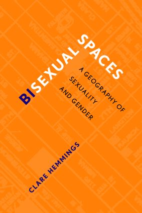 Bisexual Spaces: A Geography of Sexuality and Gender, 1st Edition (Paperback) book cover