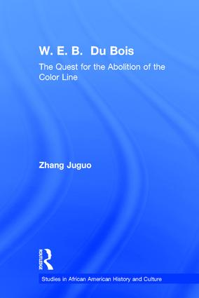 W.E.B. Du Bois: The Quest for the Abolition of the Color Line (Hardback) book cover