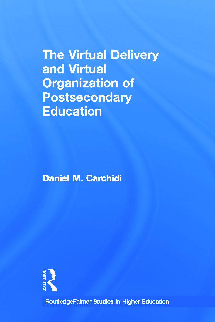 The Virtual Delivery and Virtual Organization of Post-secondary Education: 1st Edition (Hardback) book cover