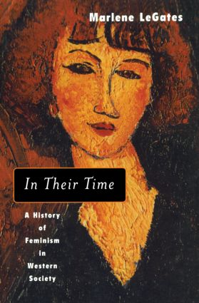 In Their Time: A History of Feminism in Western Society, 1st Edition (Paperback) book cover