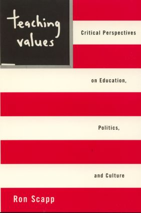 Teaching Values: Critical Perspectives on Education, Politics, and Culture, 1st Edition (Paperback) book cover
