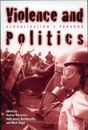 Violence and Politics: Globalization's Paradox (Paperback) book cover