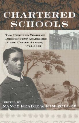 Chartered Schools: Two Hundred Years of Independent Academies in the United States, 1727-1925 book cover