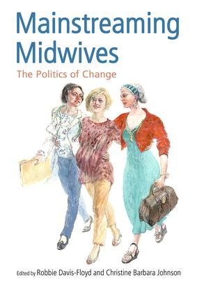 Mainstreaming Midwives: The Politics of Change (Paperback) book cover