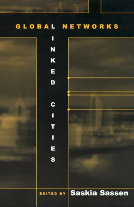 Global Networks, Linked Cities: 1st Edition (Paperback) book cover