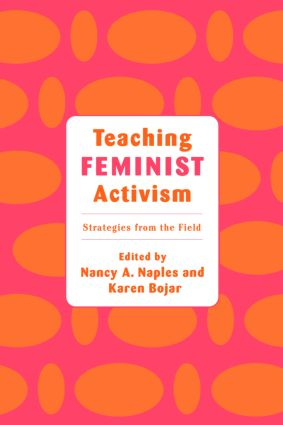 Teaching Feminist Activism: Strategies from the Field, 1st Edition (Paperback) book cover