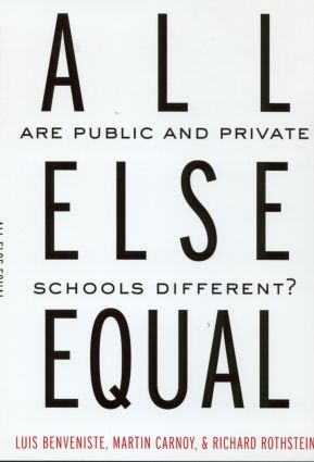 All Else Equal: Are Public and Private Schools Different?, 1st Edition (Paperback) book cover