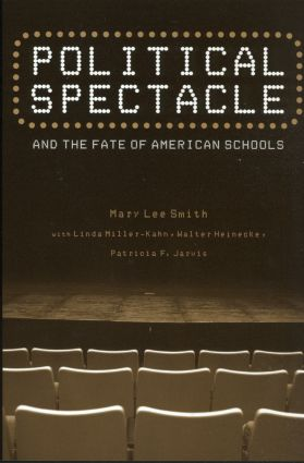 Political Spectacle and the Fate of American Schools (Paperback) book cover