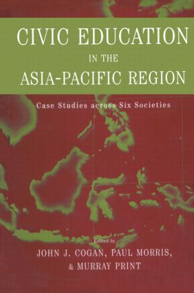 Civic Education in the Asia-Pacific Region: Case Studies Across Six Societies (Hardback) book cover