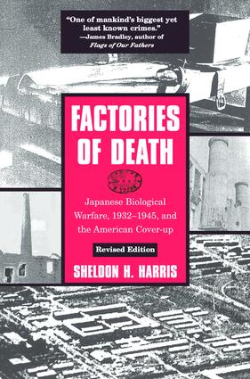 Factories of Death: Japanese Biological Warfare, 1932-45 and the American Cover-Up, 2nd Edition (Paperback) book cover