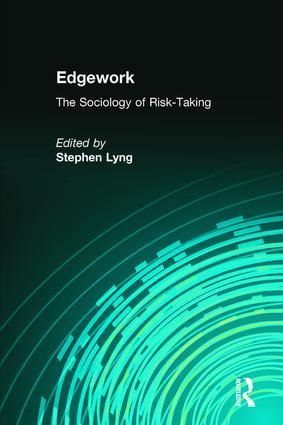 Edgework: The Sociology of Risk-Taking (Hardback) book cover