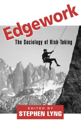 Edgework: The Sociology of Risk-Taking, 1st Edition (Paperback) book cover