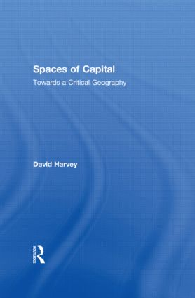 Spaces of Capital: Towards a Critical Geography (Paperback) book cover