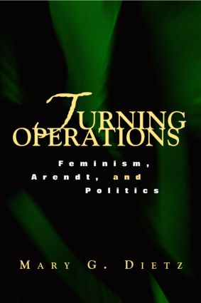 Turning Operations: Feminism, Arendt, Politics, 1st Edition (Paperback) book cover