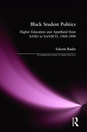 Black Student Politics: Higher Education and Apartheid from SASO to SANSCO, 1968-1990 book cover