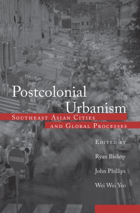 Postcolonial Urbanism: Southeast Asian Cities and Global Processes (Paperback) book cover