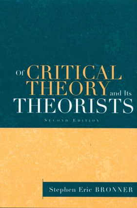 Of Critical Theory and Its Theorists: 2nd Edition (Paperback) book cover