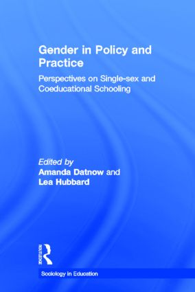 Gender in Policy and Practice: Perspectives on Single Sex and Coeducational Schooling, 1st Edition (Hardback) book cover