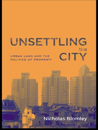 Unsettling the City: Urban Land and the Politics of Property book cover