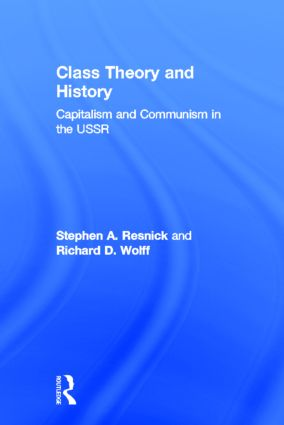 Class Theory and History: Capitalism and Communism in the USSR, 1st Edition (Hardback) book cover