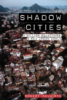 Shadow Cities: A Billion Squatters, A New Urban World, 1st Edition (Hardback) book cover