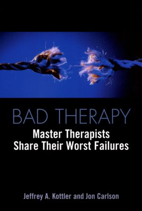 Bad Therapy: Master Therapists Share Their Worst Failures (Paperback) book cover
