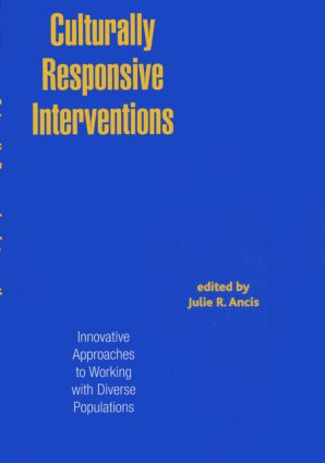 Culturally Responsive Interventions: Innovative Approaches to Working with Diverse Populations, 1st Edition (Paperback) book cover