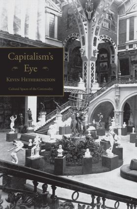 Capitalism's Eye: Cultural Spaces of the Commodity, 1st Edition (Hardback) book cover