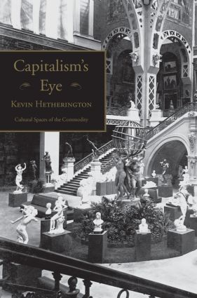 Capitalism's Eye: Cultural Spaces of the Commodity (Paperback) book cover
