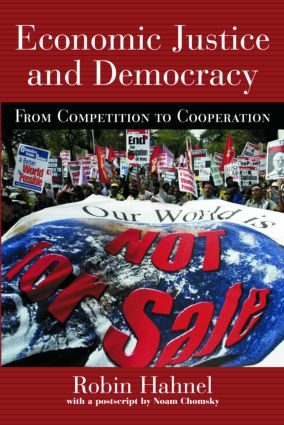 Economic Justice and Democracy: From Competition to Cooperation (Paperback) book cover