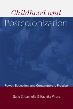 Childhood and Postcolonization: Power, Education, and Contemporary Practice book cover