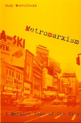 Metromarxism: A Marxist Tale of the City, 1st Edition (Paperback) book cover