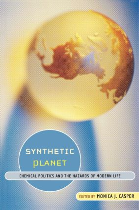 Synthetic Planet: Chemical Politics and the Hazards of Modern Life, 1st Edition (Paperback) book cover