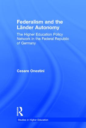 Federalism and the Lander Autonomy: The Higher Education Policy Network in the Federal Republic of Germany, 1948-1998, 1st Edition (Paperback) book cover