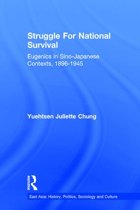Struggle For National Survival: Chinese Eugenics in a Transnational Context, 1896-1945 (Hardback) book cover