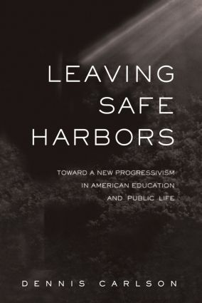 Leaving Safe Harbors: Toward a New Progressivism in American Education and Public Life, 1st Edition (Paperback) book cover