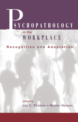 Psychopathology in the Workplace: Recognition and Adaptation (Hardback) book cover