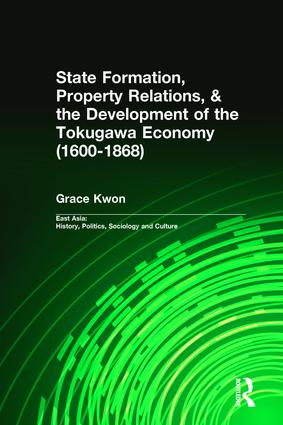 State Formation, Property Relations, & the Development of the Tokugawa Economy (1600-1868) (Hardback) book cover