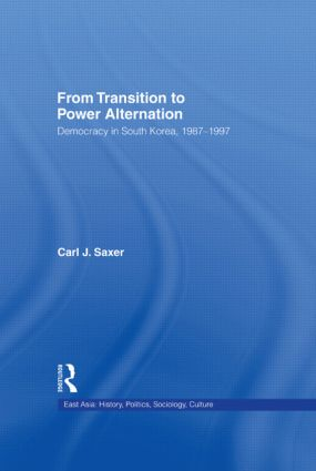 From Transition to Power Alternation: Democracy in South Korea, 1987-1997 (Hardback) book cover