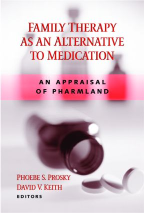 Family Therapy as an Alternative to Medication: An Appraisal of Pharmland (Hardback) book cover