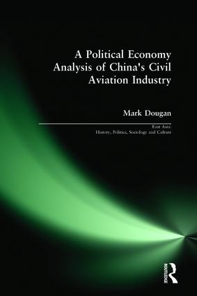A Political Economy Analysis of China's Civil Aviation Industry (Hardback) book cover