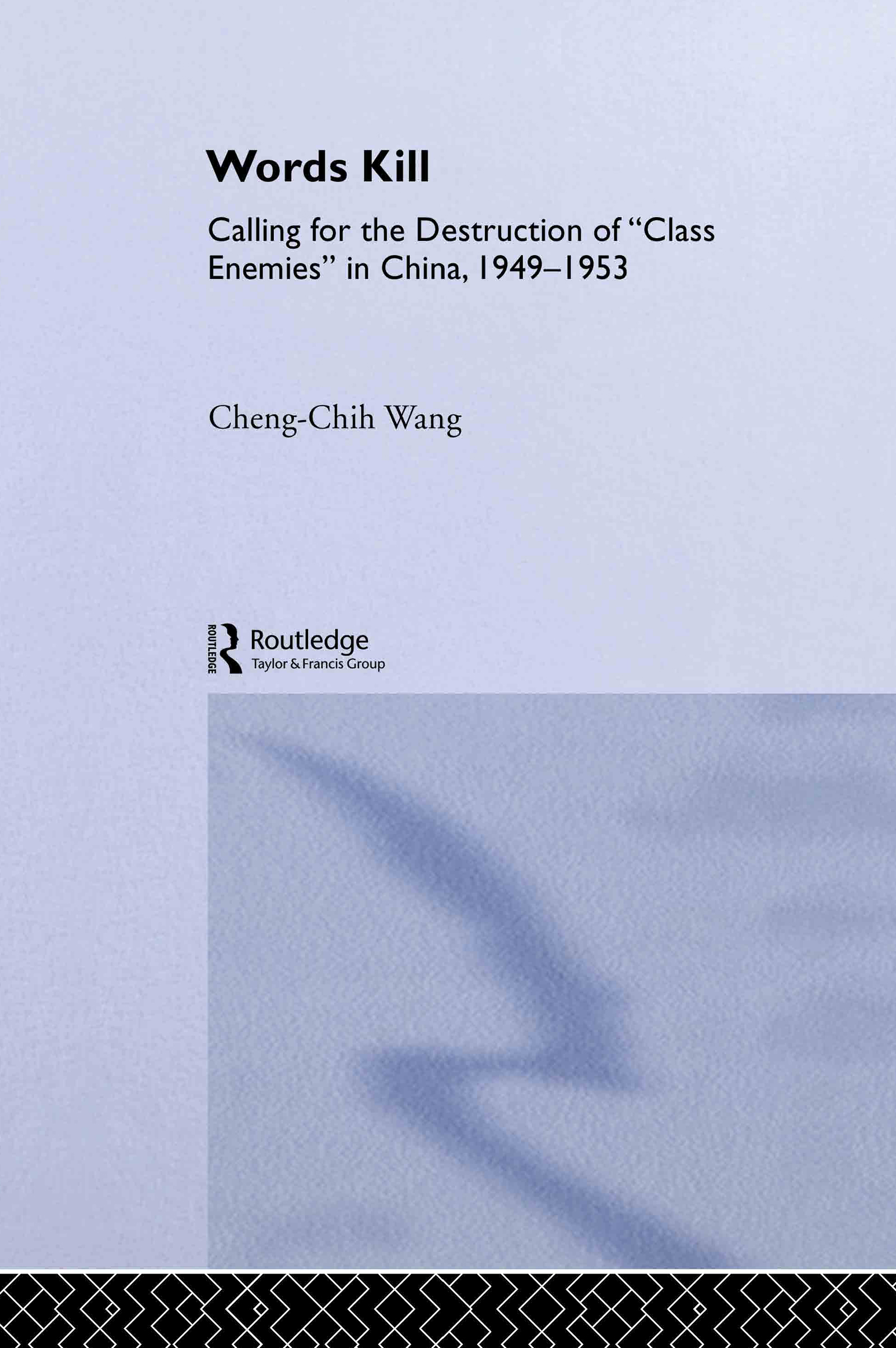 Words Kill: Calling for the Destruction of 'Class Enemies' in China, 1949-1953 book cover