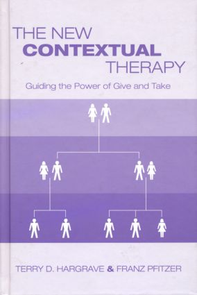 The New Contextual Therapy: Guiding the Power of Give and Take (Hardback) book cover