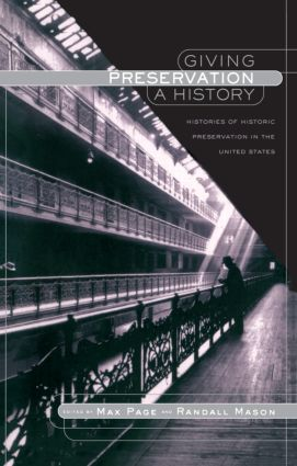 Giving Preservation a History: Histories of Historic Preservation in the United States (Paperback) book cover