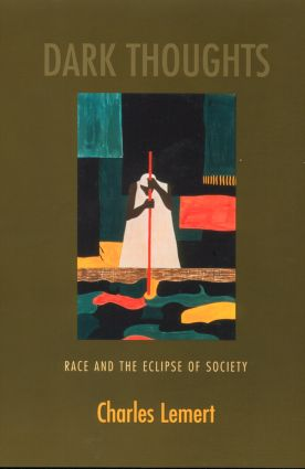 Dark Thoughts: Race and the Eclipse of Society (Paperback) book cover