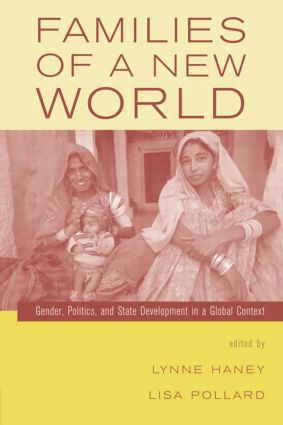 Families of a New World: Gender, Politics, and State Development in a Global Context, 1st Edition (Hardback) book cover