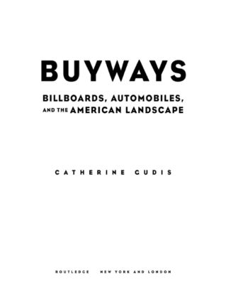 Buyways: Billboards, Automobiles, and the American Landscape (Paperback) book cover